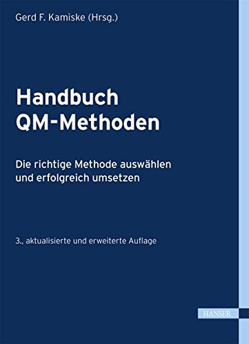 Handbuch QM-Methoden - Die richtige Methode auswählen und erfolgreich umsetzen